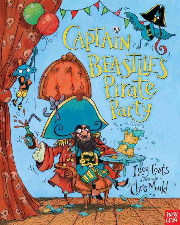 Captain Beastlie's Pirate Party By Coats, Lucy/ Mould, Chris (ILT)