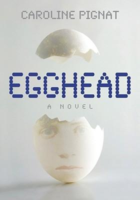 Egghead By Pignat, Caroline